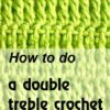 how to do a double treble crochet