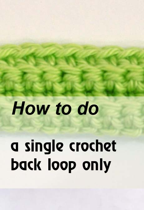 how to do a single crochet back loop only - preview