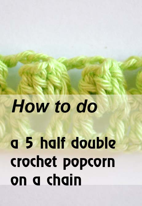 5 half double crochet popcorn on a chain - preview