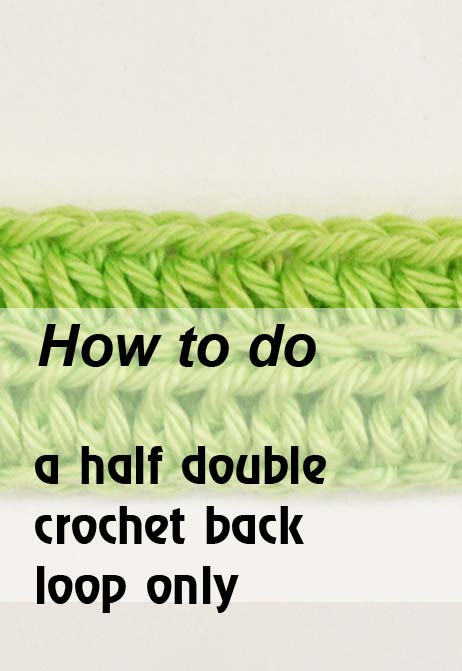 how to do a half double crochet back loop only - preview