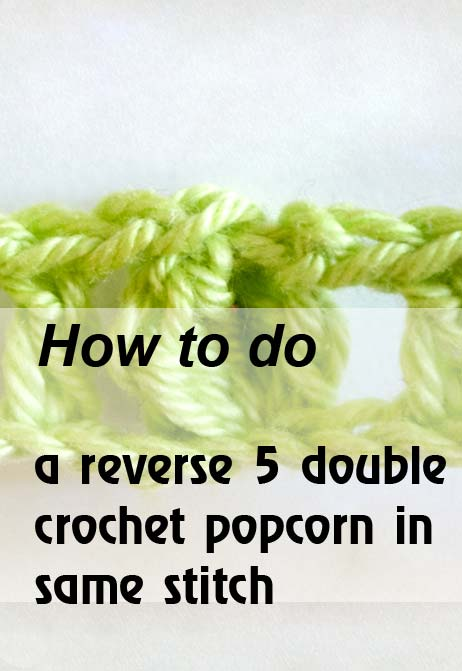 reverse 5 dc popcorn in same stitch - preview